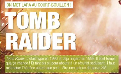Tomb Raider, c'était hype en 1996 et déja ringard en 1998. Il était temps que ça change ! Et tant pis si, pour aboutir à un résultat séduisant, il faut malmener l'héroïne autant que peut l'être une actrice de gonzo SM.